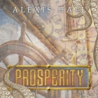 Laura Kinsale Presents…Prosperity by Alexis Hall