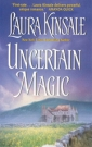 Uncertain Magic by Laura Kinsale